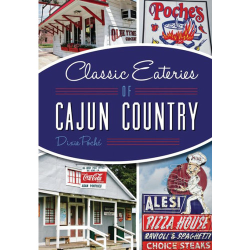 Classic Eateries of Cajun Country, Louisiana