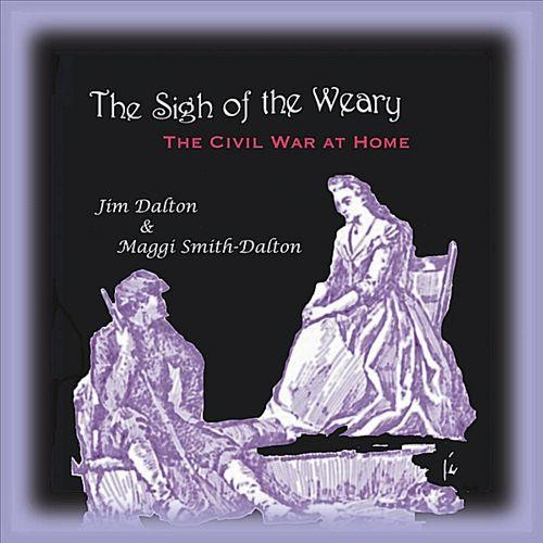 The Sigh of the Weary: The Civil War at Home [CD]