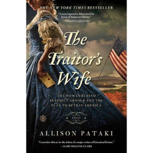 The Traitor's Wife: The Woman Behind Benedict Arnold and the Plan to Betray America (Paperback)