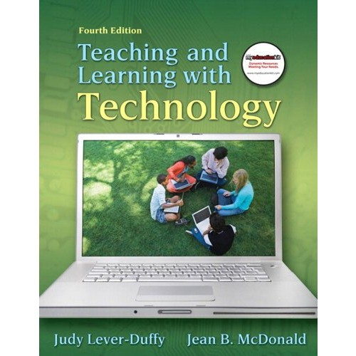 Teaching and Learning with Technology, 4/e