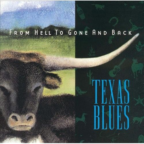 From Hell To Goneand Back Texas Blues CD (2002)