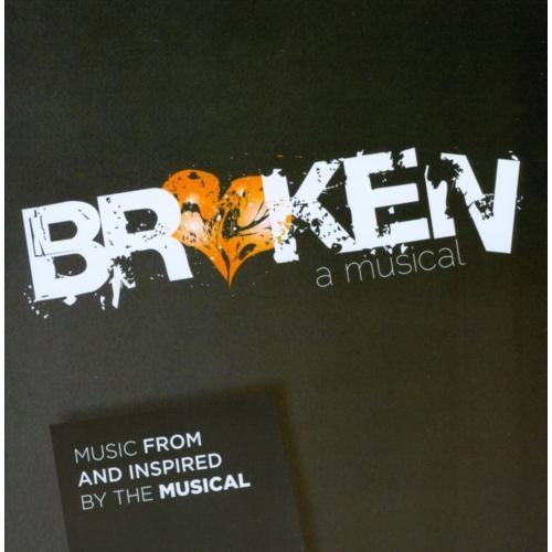 Broken: A Musical [Original Cast Recording] [CD]