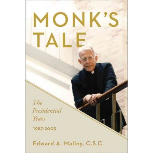 Monk's Tale : The Presidential Years, 1987-2005 (Hardcover) (Edward A. Malloy)