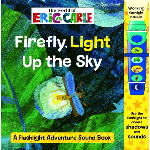 The World of Eric Carle Firefly, Light Up the Sky: A flashlight Adventure Sound Book