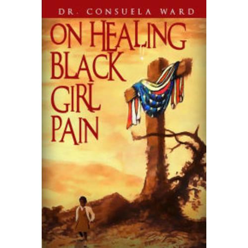 On Healing Black Girl Pain
