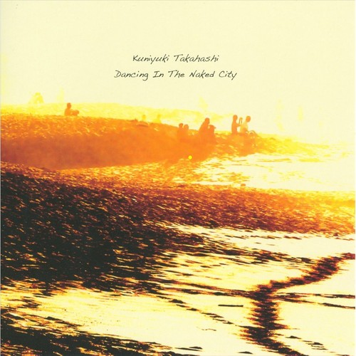 Dancing in the Naked City [CD]