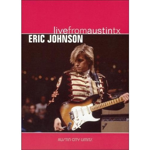 Johnson E-Eric Johnson-Live From Austin Texas