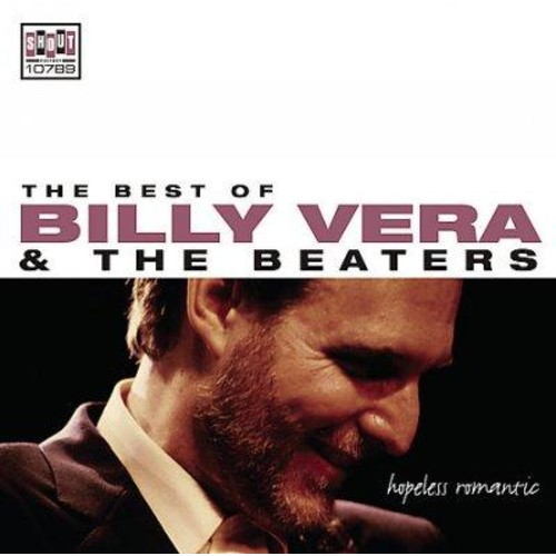 Billy & Beaters Vera - Hopeless Romantic: The Best of Billy Vera & The Beaters