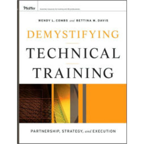 Demystifying Technical Training: Partnership, Strategy, and Execution / Edition 1