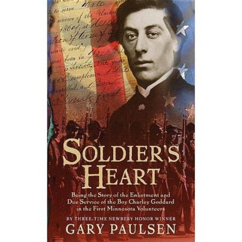 Soldier's Heart : Being the Story of the Enlistment and Due Service of the Boy Charley Goddard in the