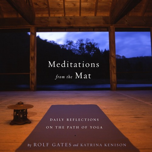 Meditations from the Mat : Daily Reflections on the Path of Yoga
