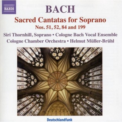 Johann Sebastian Bach: Sacred Cantatas for Soprano Nos. 51 52 84 & 199 [CD]