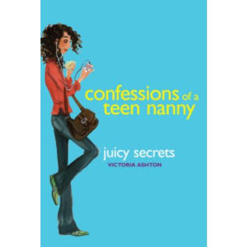 Juicy Secrets (Confessions of a Teen Nanny Series #3)