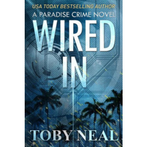 Wired In (Paradise Crime Series, #1)