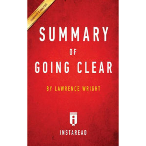 Summary of Going Clear: by Lawrence Wright Includes Analysis