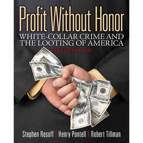 Profit Without Honor: White-Collar Crime and the Looting of America (Paperback)