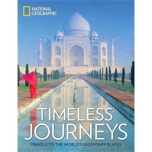 Timeless Journeys : Travels to the World's Legendary Places (Hardcover)