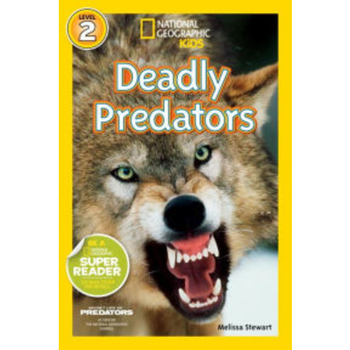 Deadly Predators (National Geographic Readers Series)