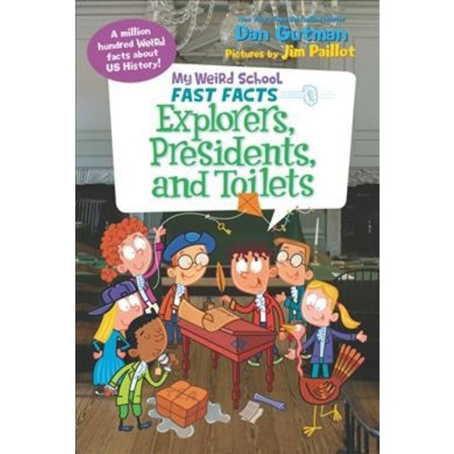 Explorers, Presidents, and Toilets (Library) (Dan Gutman)