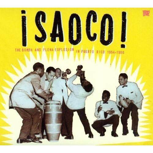 Saoco! The Bomba and Plena Explosion in Puerto Rico [CD]