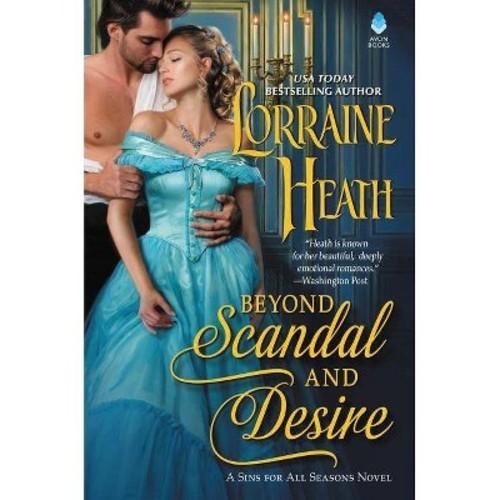 Beyond Scandal and Desire (Hardcover) (Lorraine Heath)