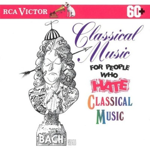 Various - Classical music for people who hate c (CD)