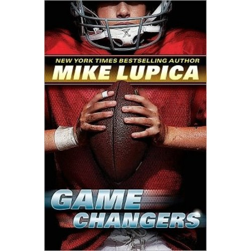 Game Changers (Hardcover) by Mike Lupica