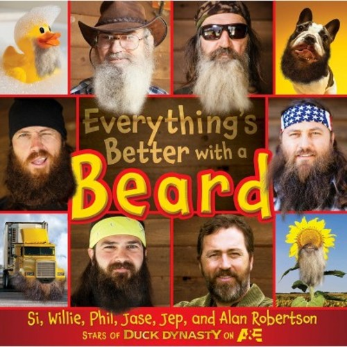 EVERYTHING'S BETTER WITHA BEARD