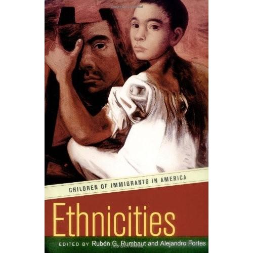 Ethnicities: Children of Immigrants in America