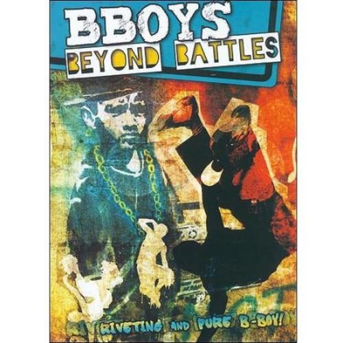 Bboys: Beyond Battles [DVD]