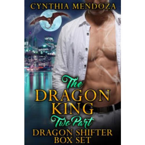 Dragon King 2 Part Dragon Shifter Box Set (Dragon Shifter Romance, Action Romance, Suspense Romance)