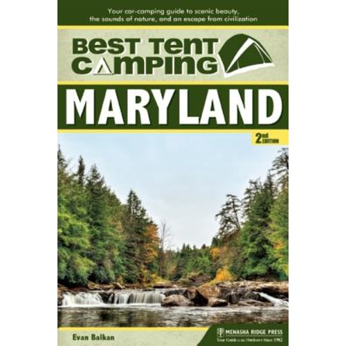 Best Tent Camping Maryland: Your Car-camping Guide to Scenic Beauty, the Sounds of Nature, and an Escape from Civilization