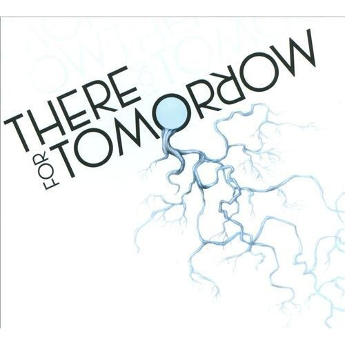 There for Tomorrow [CD]