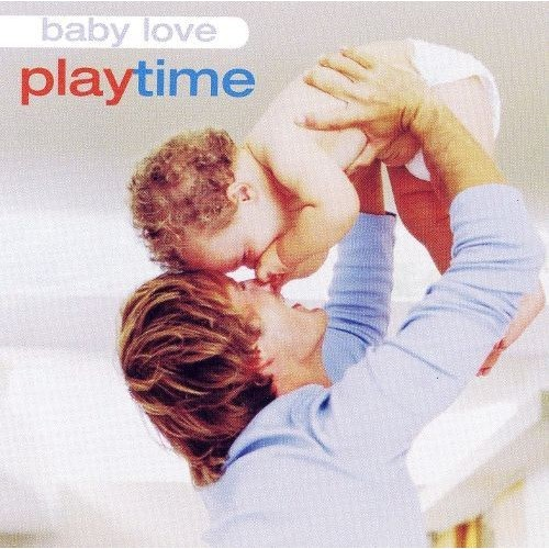 Baby Love: Play Time [CD]