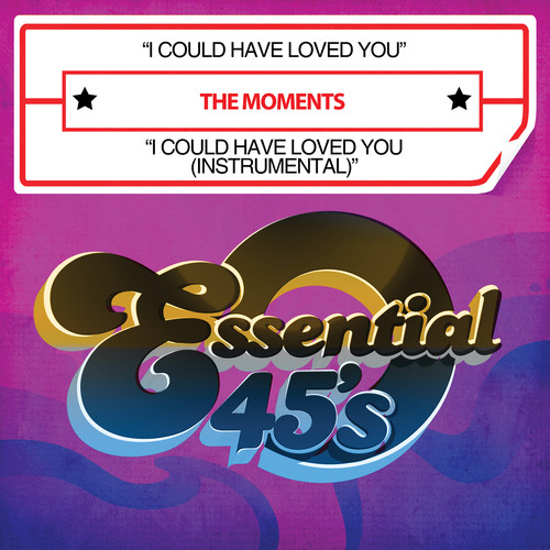 MOMENTS - I COULD HAVE LOVED YOU/I COULD HAVE LOVED YOU (INS