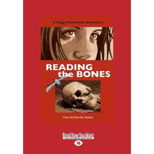 Reading the Bones: A Peggy Henderson Adventure (Large Print 16pt)