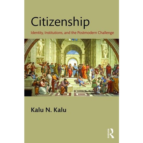 Citizenship: Identity, Institutions and the Postmodern Challenge