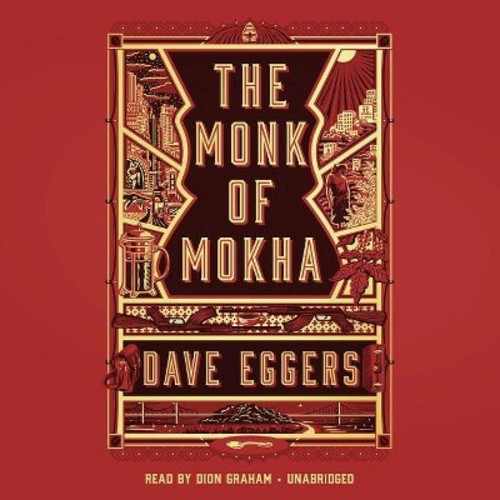 Monk of Mokha (Unabridged) (CD/Spoken Word) (Dave Eggers)