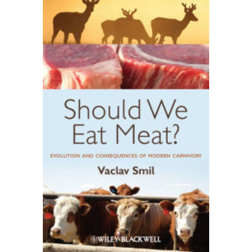 Should We Eat Meat Evolution and Consequences of Modern Carnivory / Edition 1