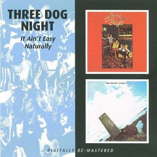 Three Dog Night - It Ain'T Easy/Naturally