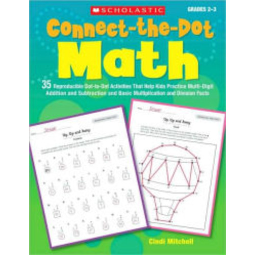 Connect-the-Dot Math: 35 Reproducible Dot-to-Dot Activities That Help Kids Practice Multi-Digit Addition and Subtraction and Basic Multiplication and Division Facts