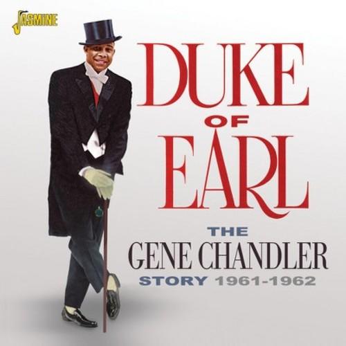 The Gene Chandler Story: Duke of Earl, 1961-1962 [CD]