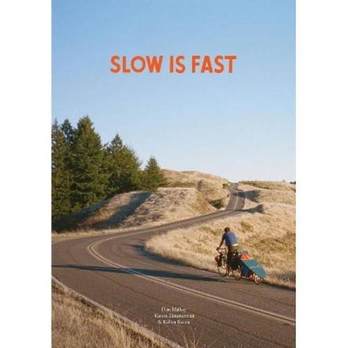 Slow Is Fast (Paperback) (Dan Malloy & Kanoa Zimmerman & Kellen Keene)