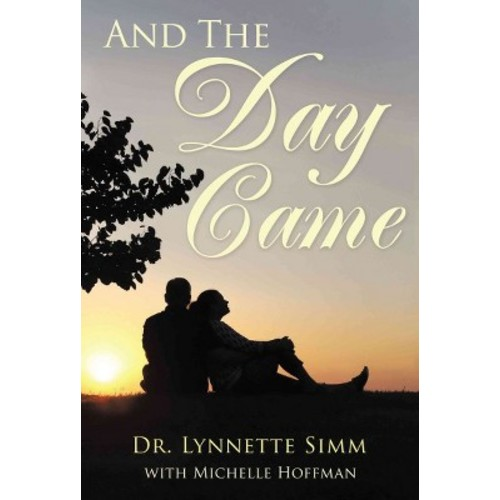 And the Day Came (Paperback) (Lynnette Simm)