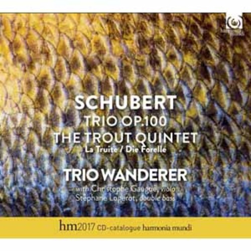 Trio Wanderer - Schubert: Piano Trio Op. 100, Trout Quintet [Audio CD]