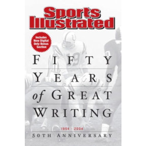 Sports Illustrated 50 Years of Great Writing: 1954-2004 50th Anniversary