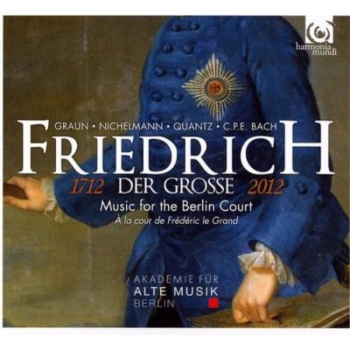 Friedrich der Grosse: Music for the Berlin Court [CD]