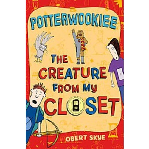 Potterwookiee ( Creature from My Closet) (Hardcover)