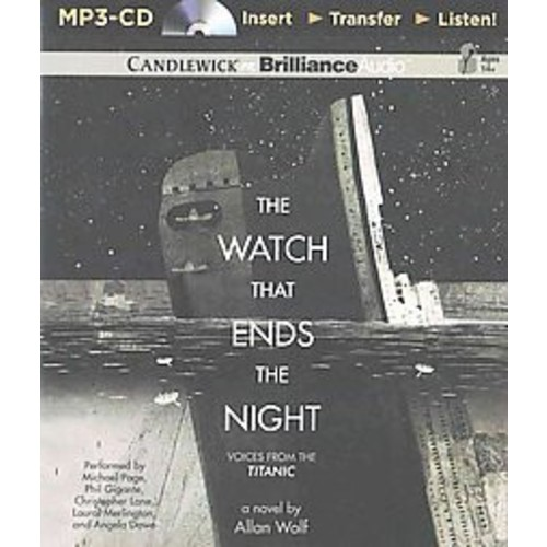 Watch That Ends the Night : Voices from the Titanic (Unabridged) (MP3-CD) (Allan Wolf)