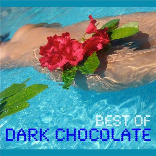 Best of Dark Chocolate [CD]